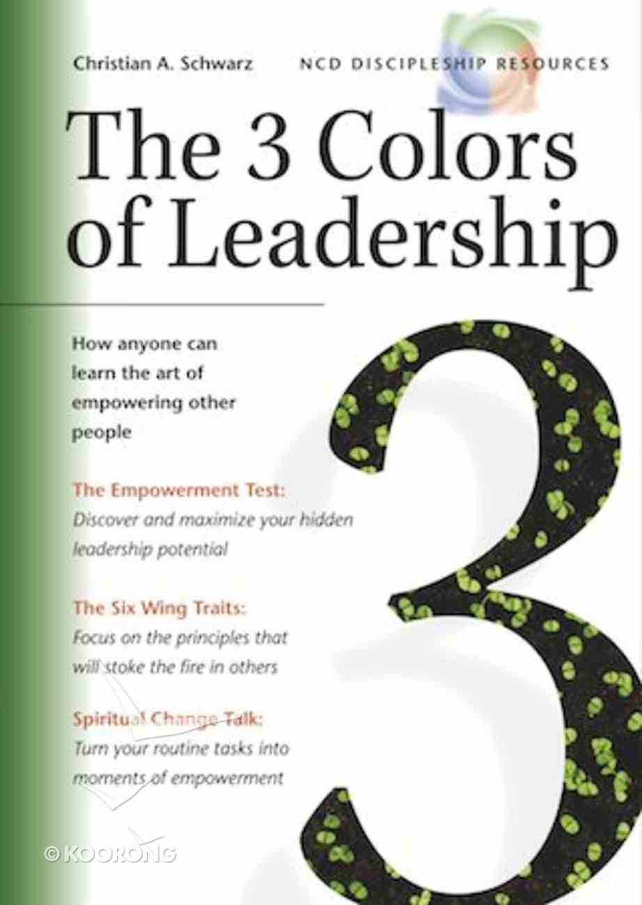 The 3 Colours of Leadership (Ncd Discipleship Resources Series) Paperback
