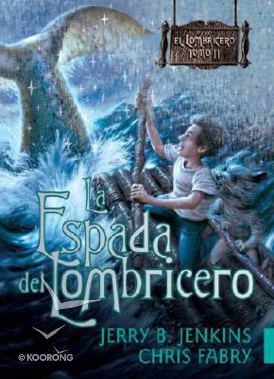El Lombricero #02: La Espada Del Lombricero (Wormling #02: The Sword of the Wormling) (#02 in The Wormling Series) Paperback