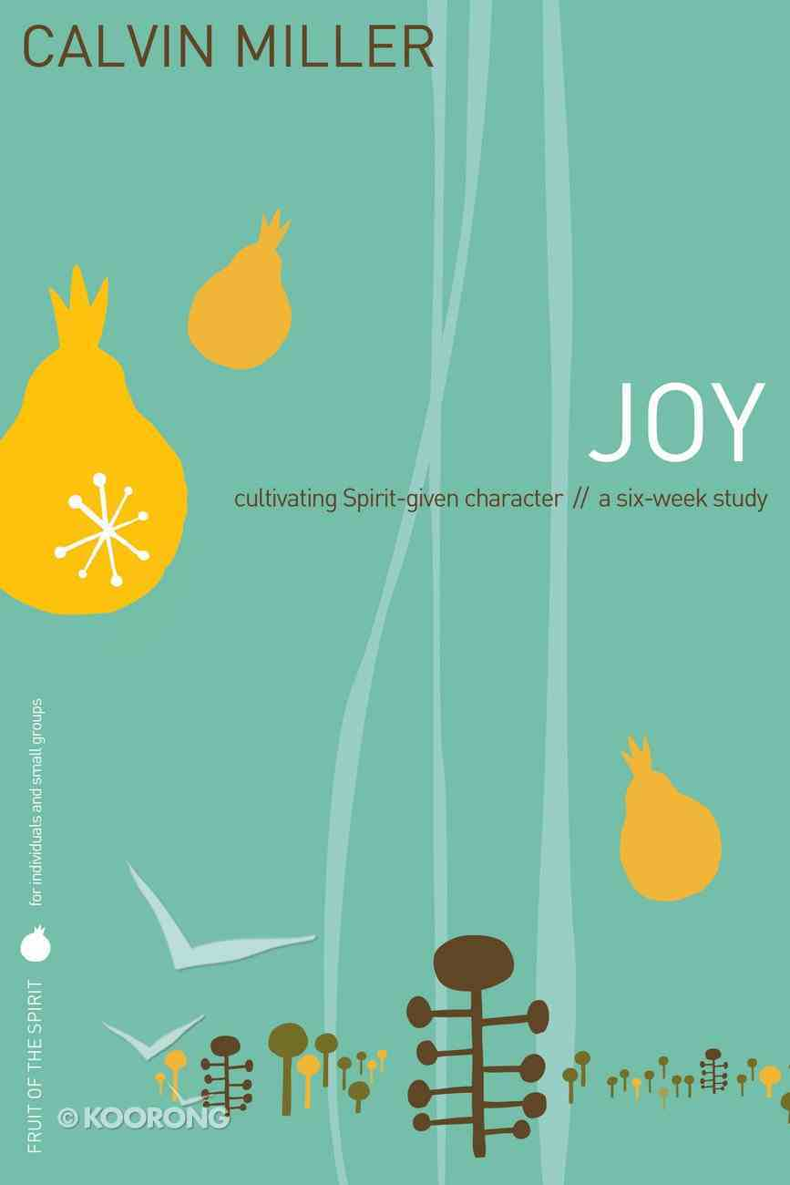 Joy (Fruit Of The Spirit Study Series) Paperback