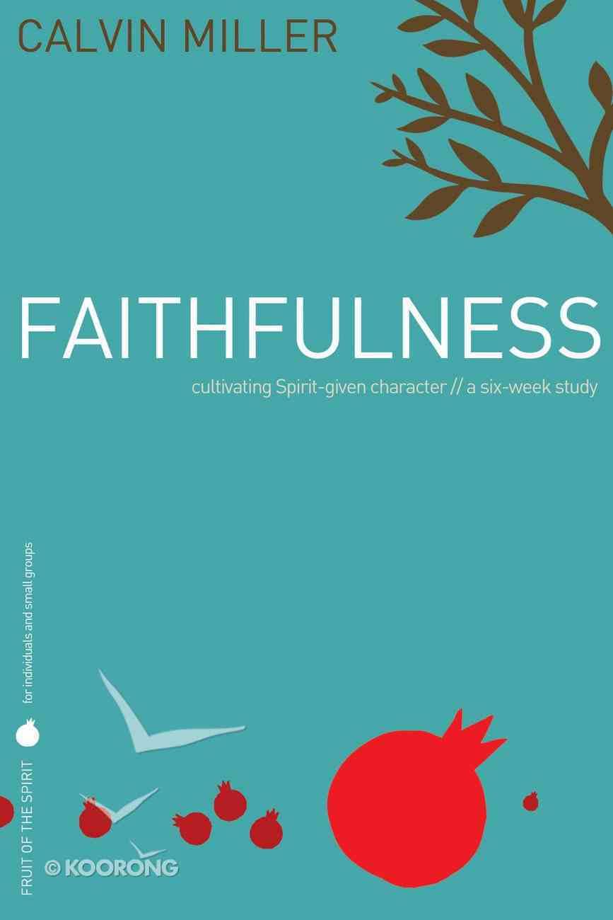 Faithfulness (Fruit Of The Spirit Study Series) Paperback