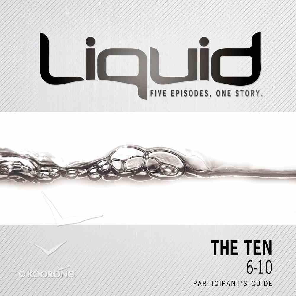 The Ten 6-10 (Participant's Guide) (Liquid Series) Paperback
