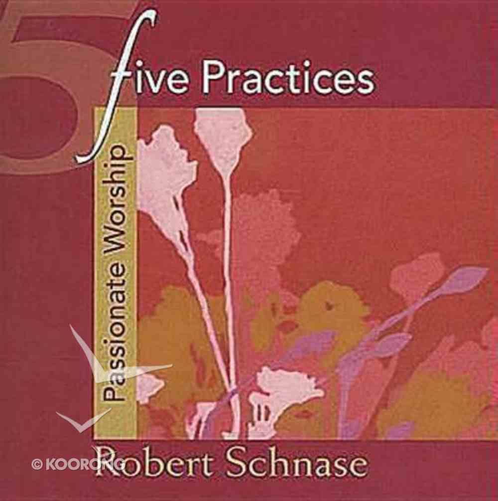 Passionate Worship (Five Practices Of Fruitful Series) Paperback