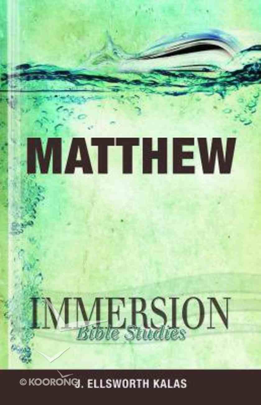 Matthew (Immersion Bible Study Series) Paperback