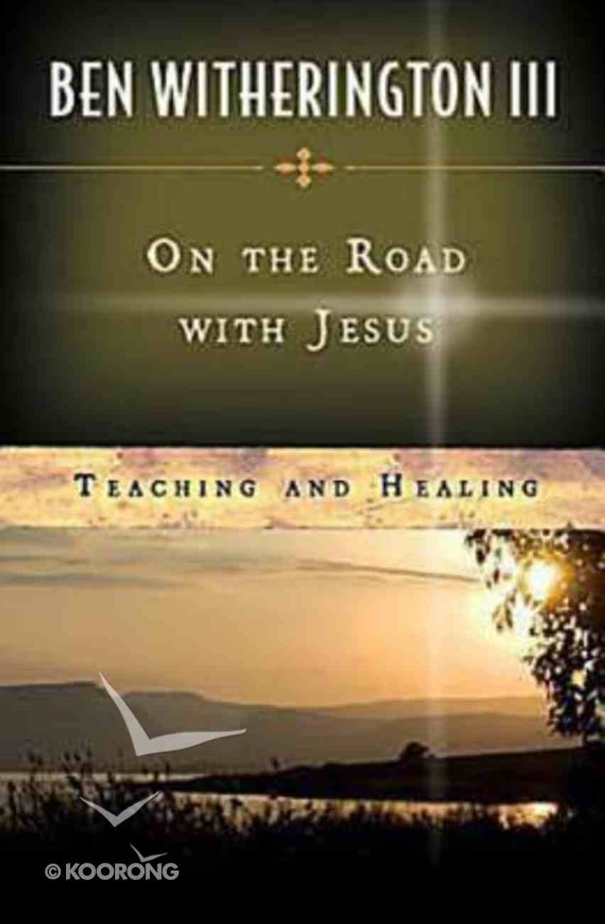 Teaching and Healing (On The Road With Jesus Series) Paperback