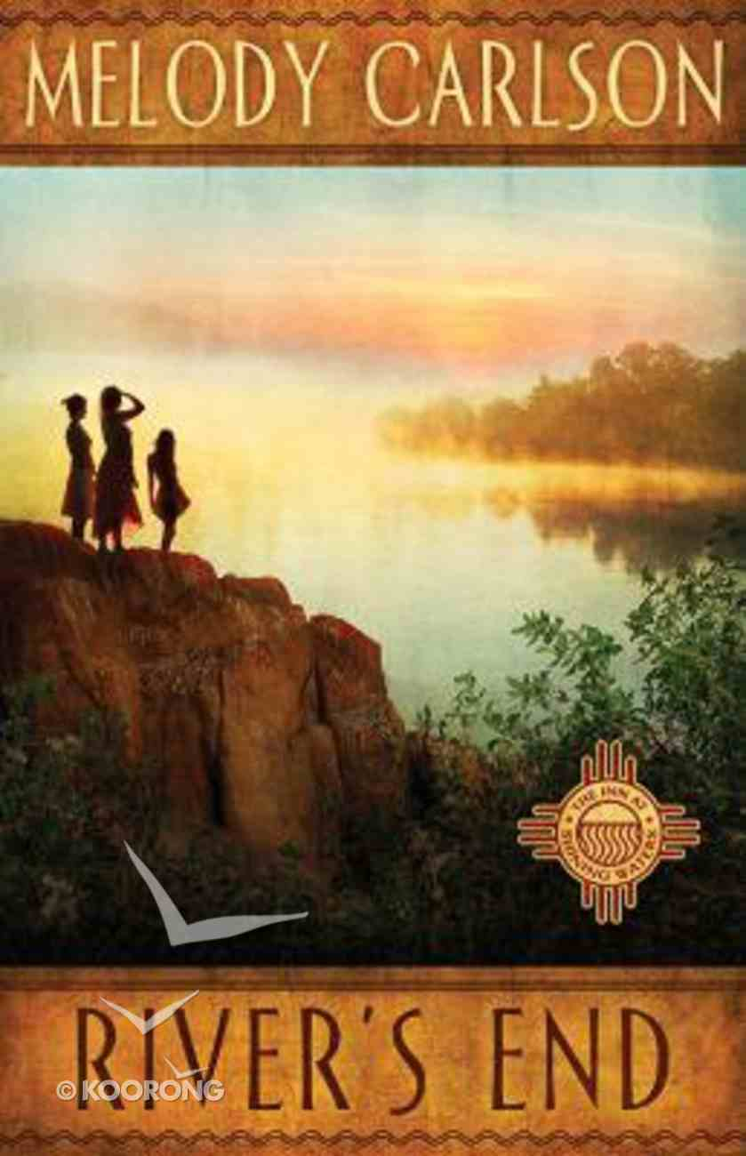 River's End (#03 in The Inn At Shinning Waters Series) Paperback