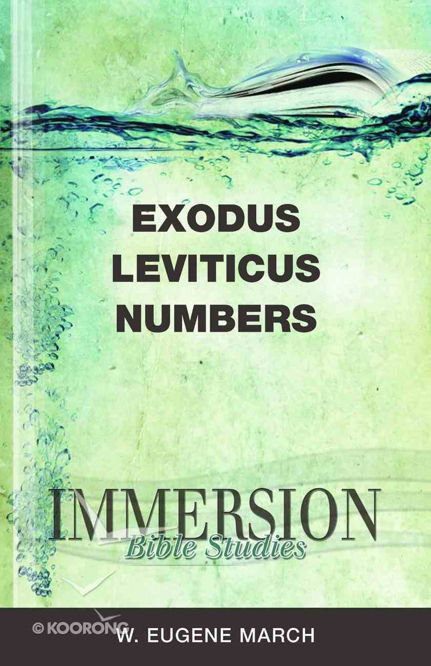Exodus, Leviticus, Numbers (Immersion Bible Study Series) Paperback