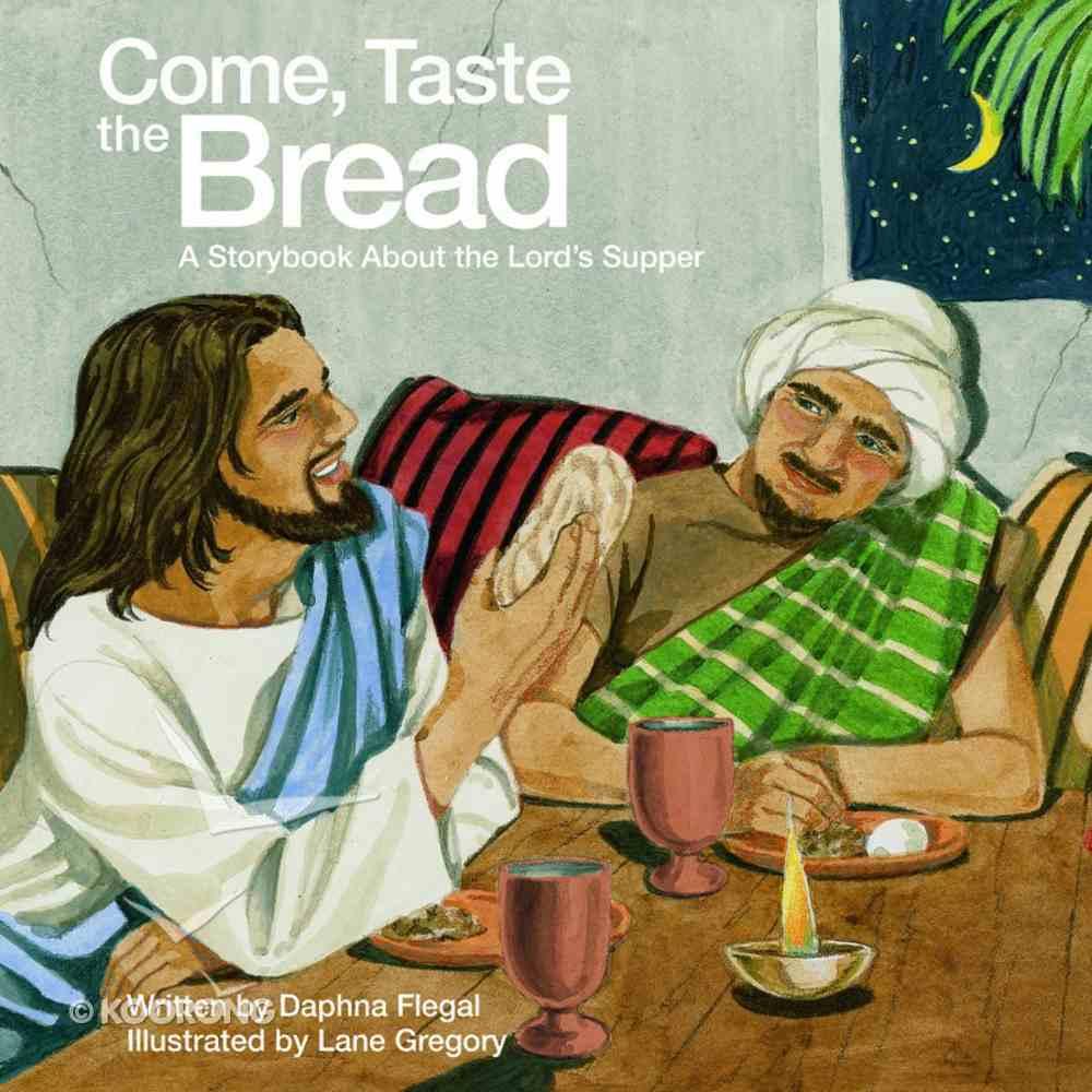 Come, Taste the Bread Paperback