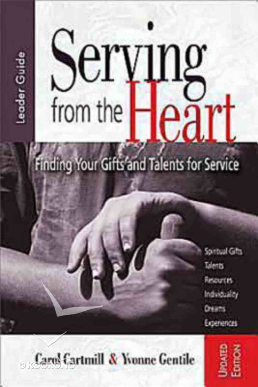 Serving From the Heart (Leader's Guide) Paperback