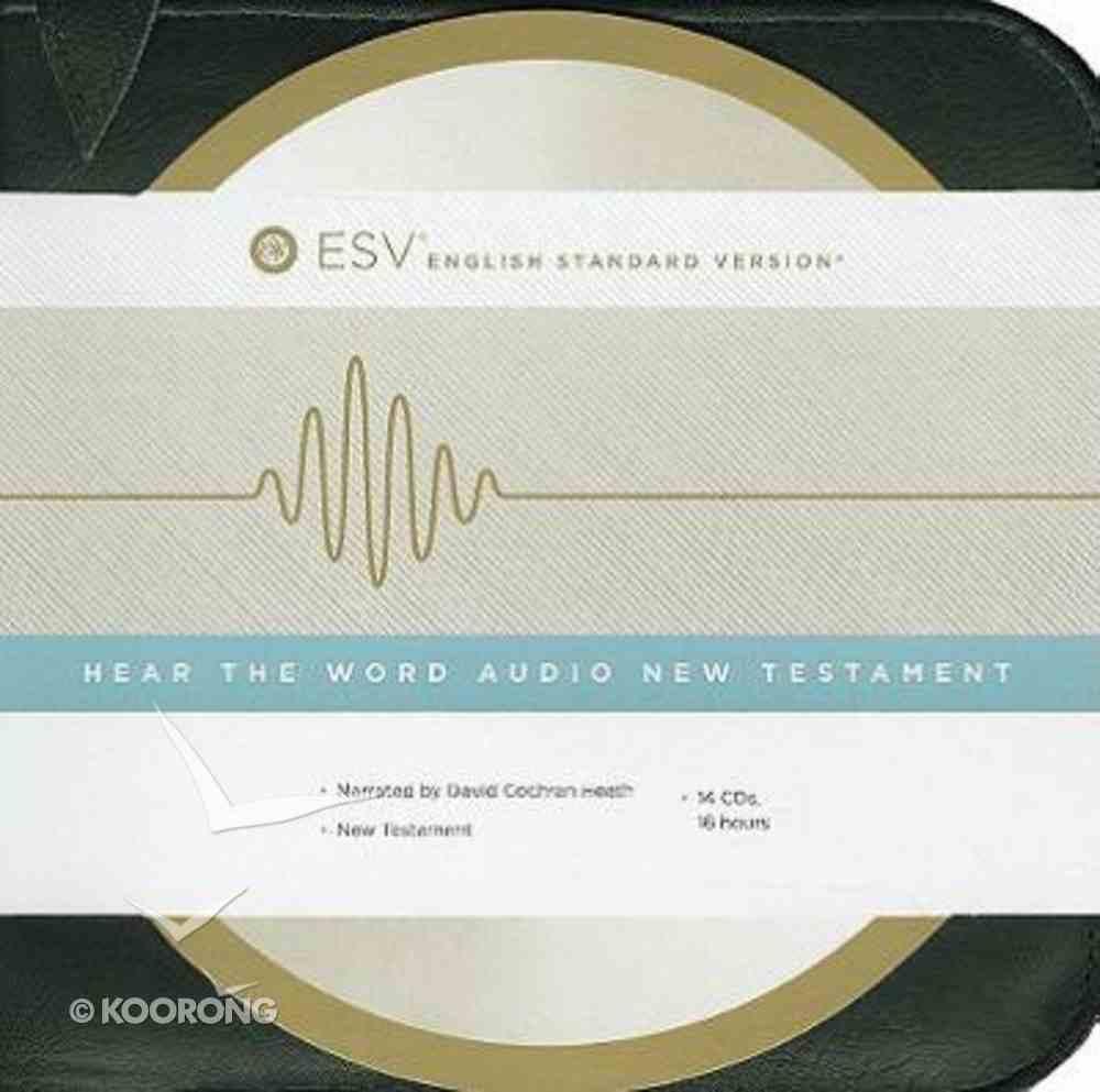 ESV Hear the Word Audio New Testament CD