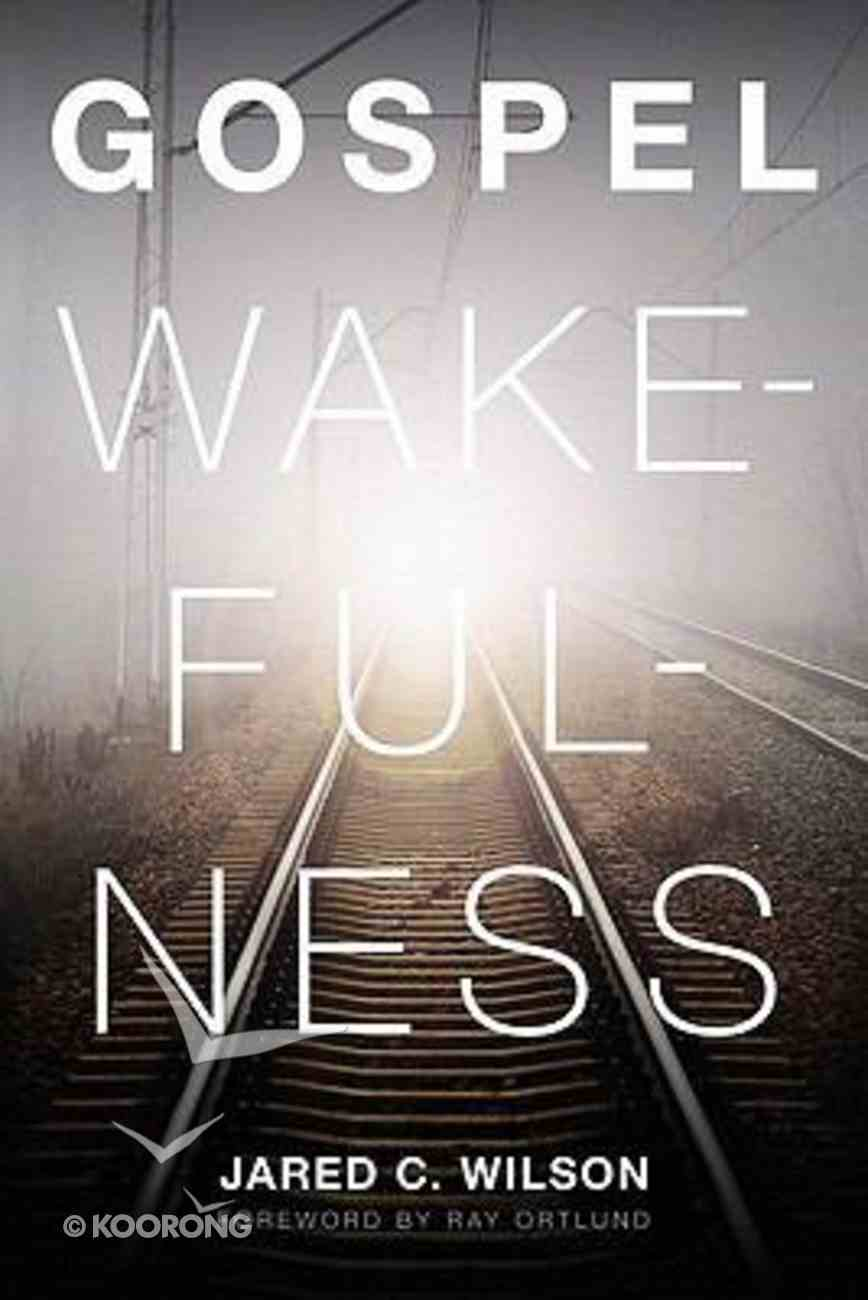 Gospel Wakefulness Paperback
