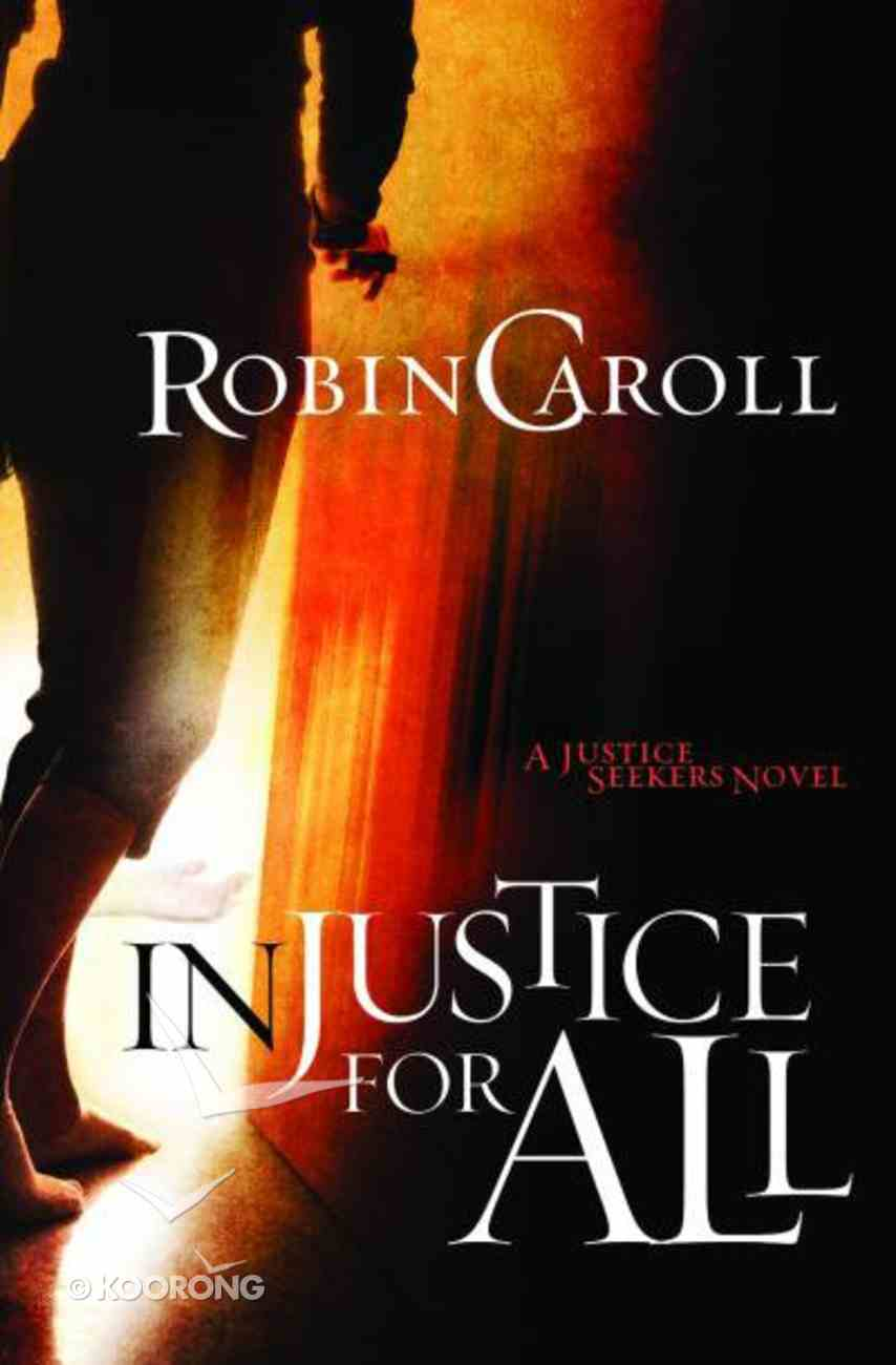 Injustice For All (Justice Seekers Series) Paperback