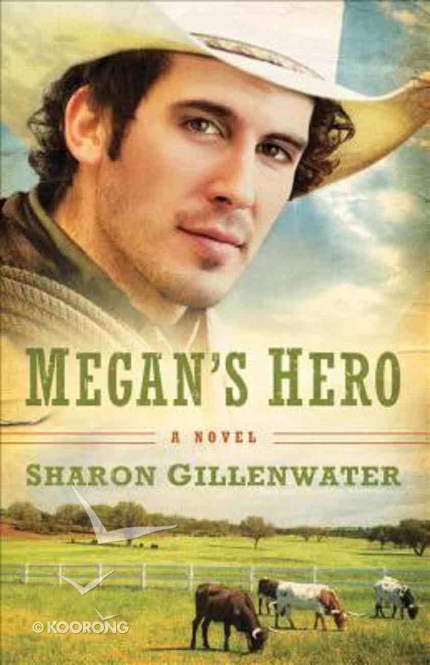 Megan's Hero (#03 in The Callahans Of Texas Series) eBook