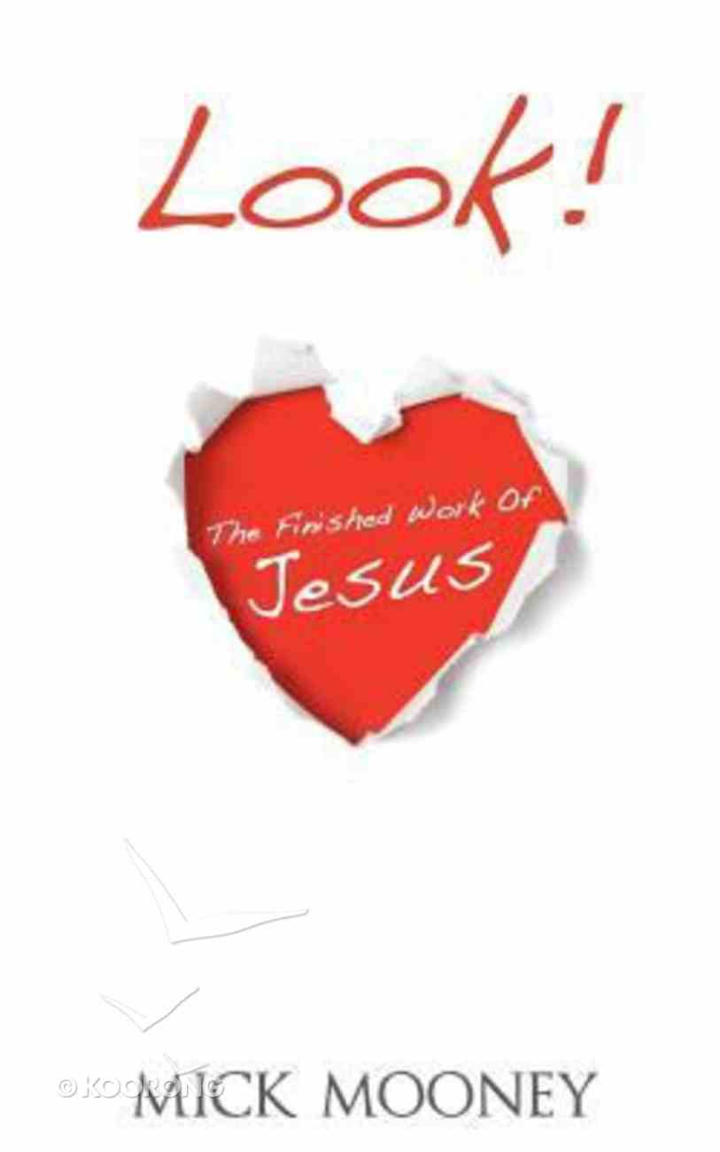 Look! the Finished Work of Jesus Paperback