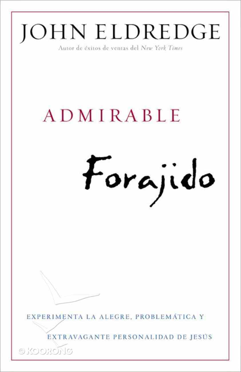 Admirable Forajido (Beautiful Outlaw) Paperback