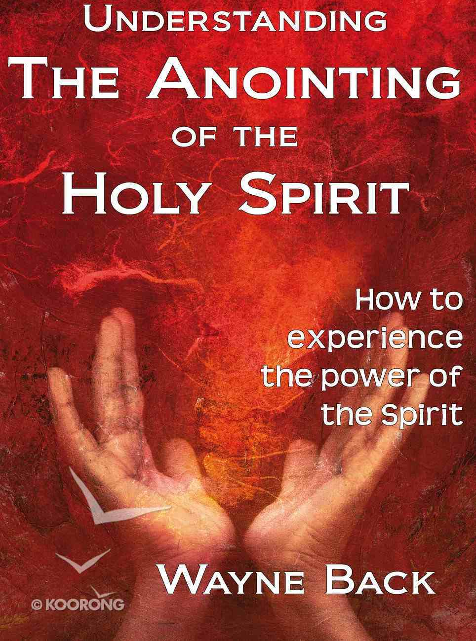 Understanding the Anointing of the Holy Spirit eBook