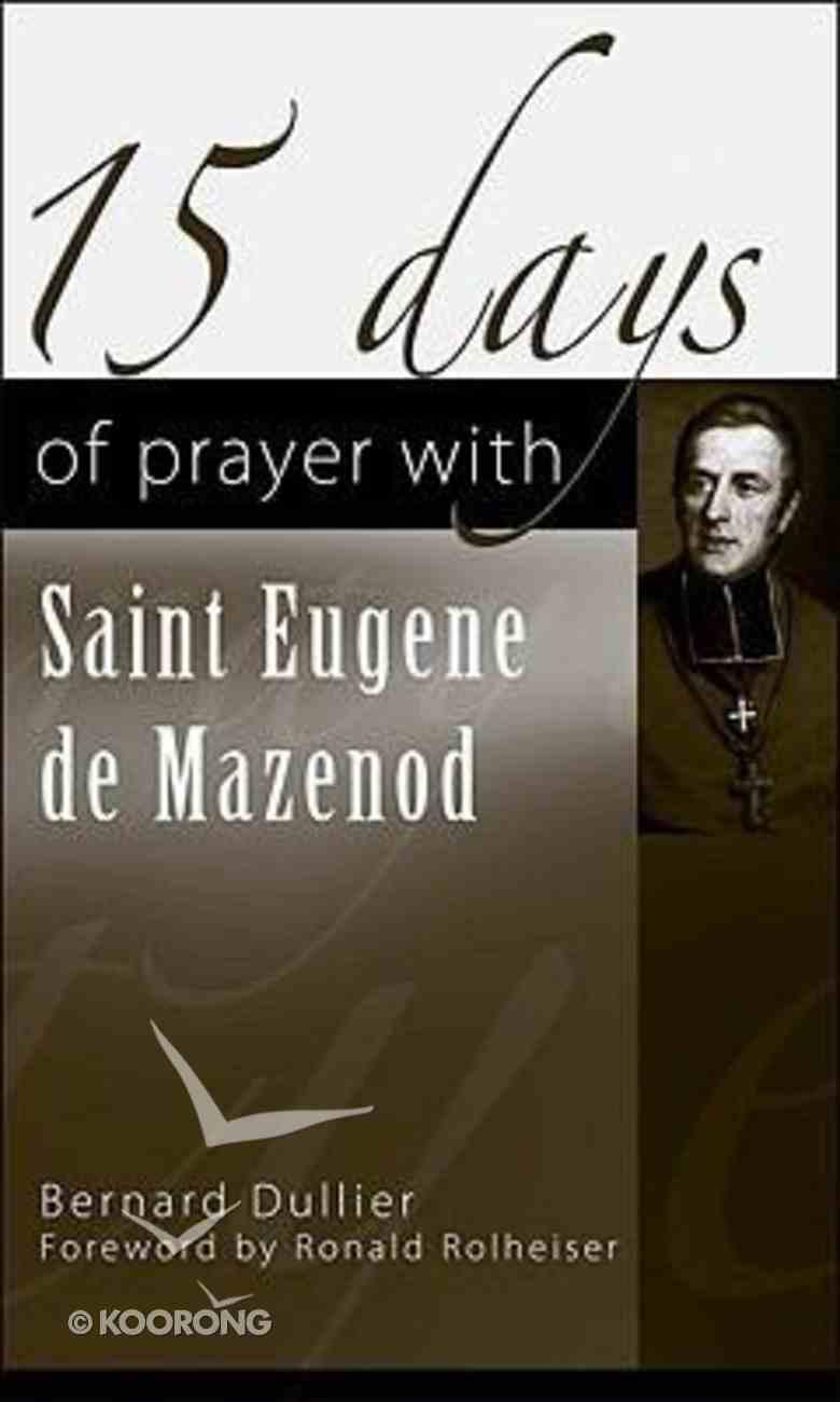 15 Days of Prayer With Saint Eugene De Mazenod Paperback