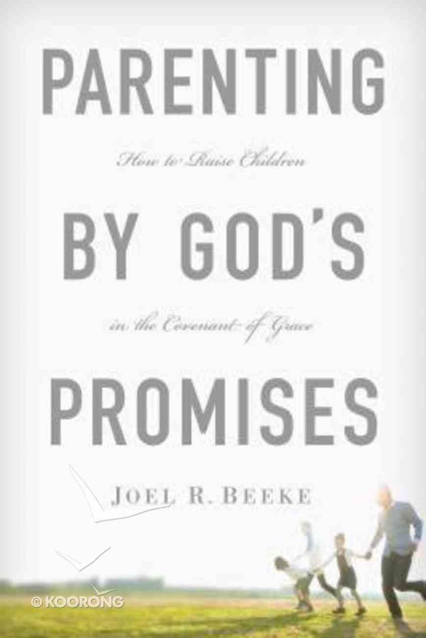 Parenting By God's Promises Hardback