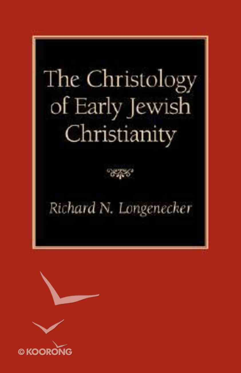 The Christology of Early Jewish Christianity Paperback