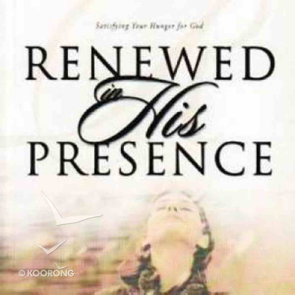 Renewed in His Presence Paperback