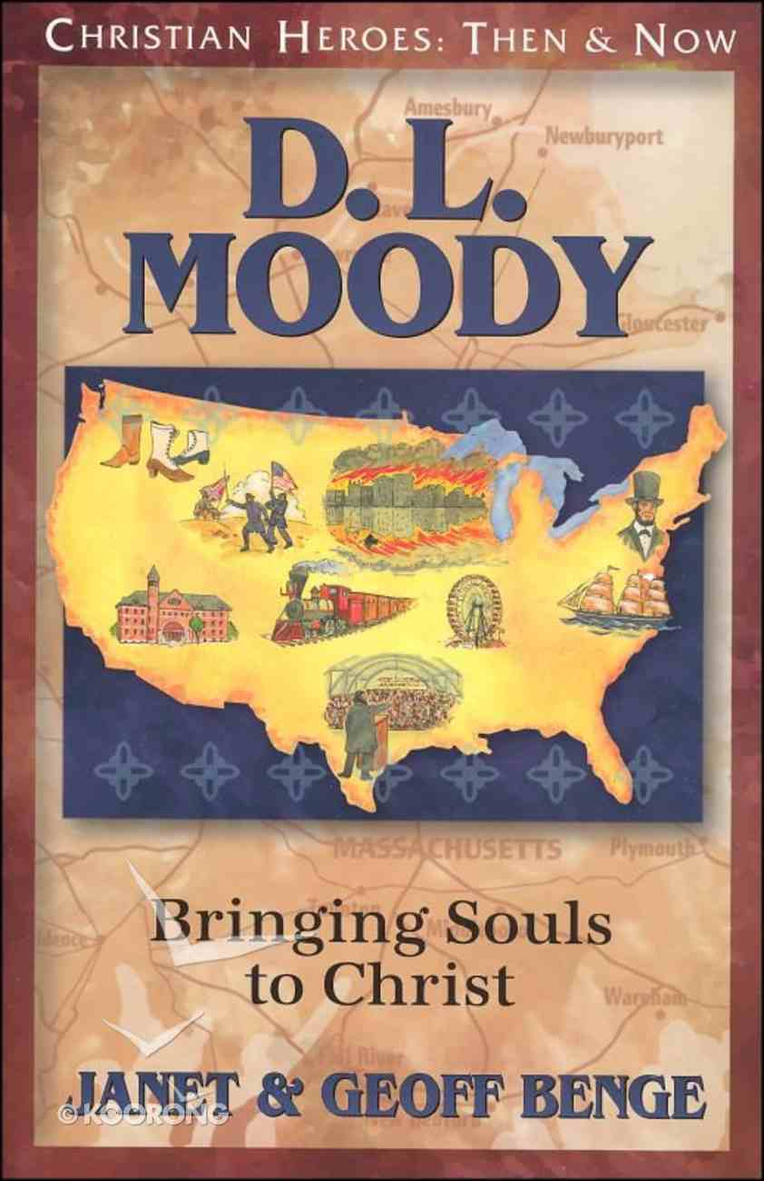 D.L. Moody - Bringing Souls to Christ (Christian Heroes Then & Now Series) Paperback