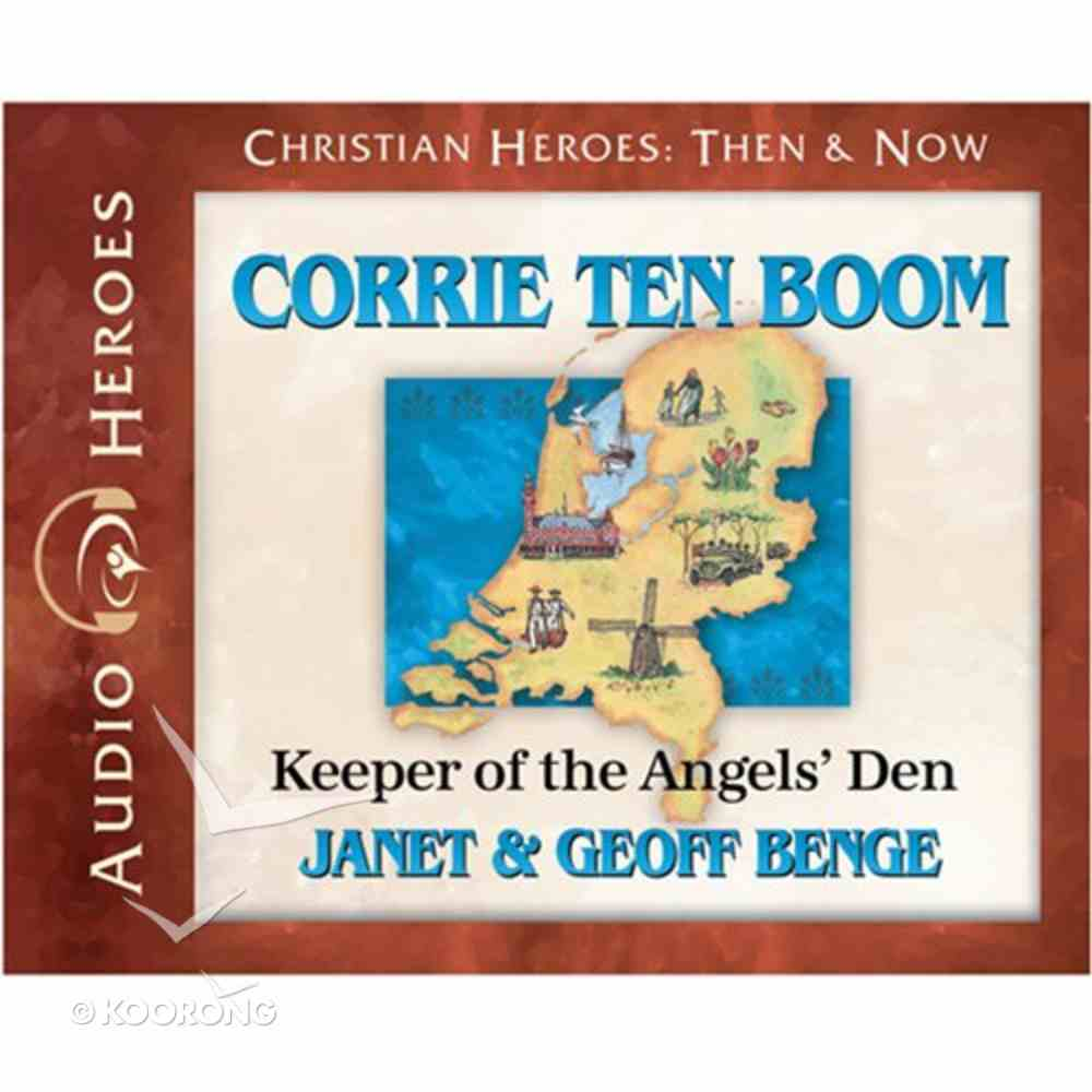 Corrie Ten Boom - Keeper of the Angels' Den (Unabridged, 5 CDS) (Christian Heroes Then & Now Audio Series) CD