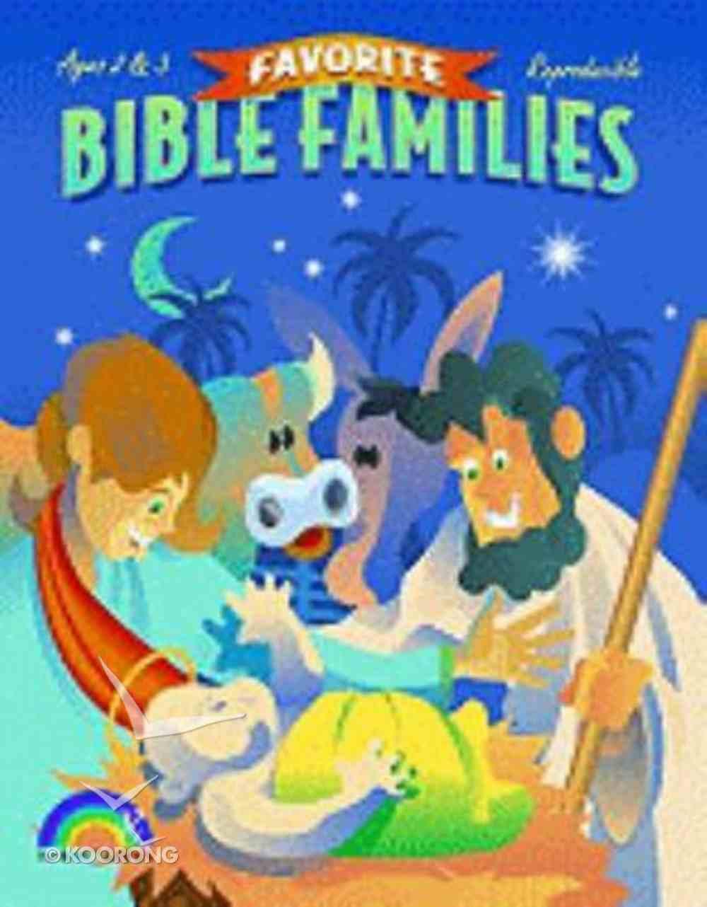 Favorite Bible Families Ages 2 & 3 (Favourite Bible Families Series) Paperback