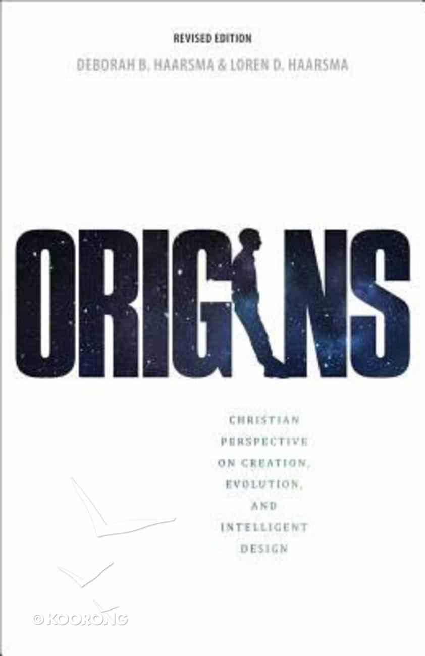 Origins: Christian Persepctives on Creation, Evolution, and Intelligent Design (2nd Edition) Paperback