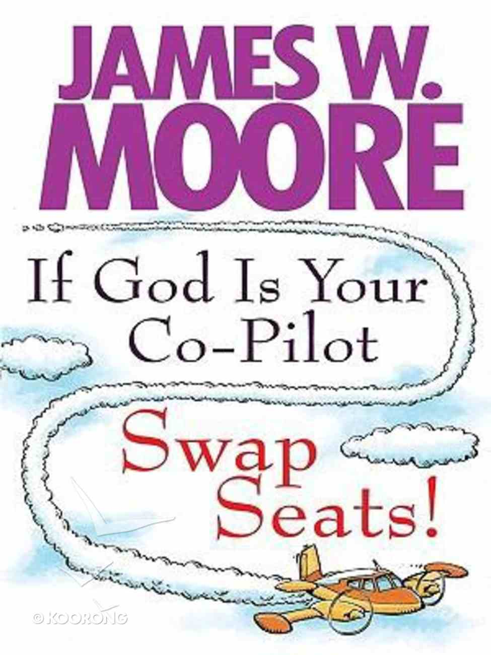 If God is Your Co-Pilot, Swap Seats (Large Print) Paperback