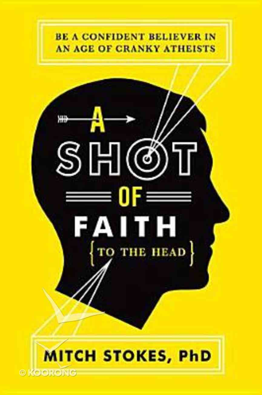 Shot of Faith (To The Head) Paperback