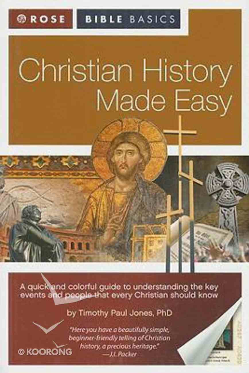 Christian History Made Easy (Rose Bible Basics Series) Paperback