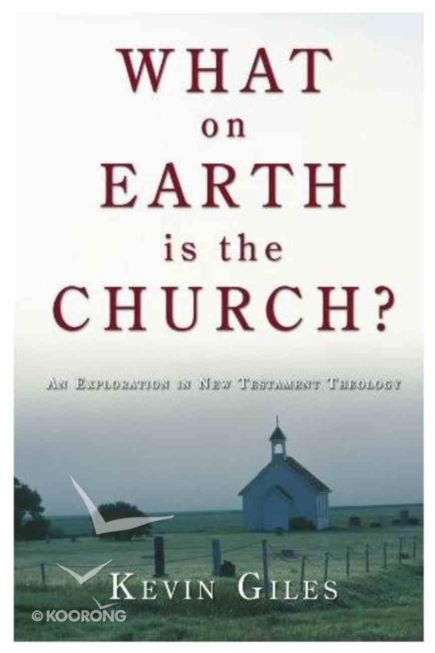 What on Earth is the Church? Paperback