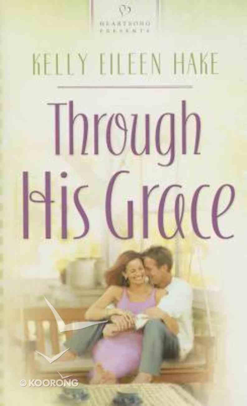 Through His Grace (Heartsong Series) Mass Market