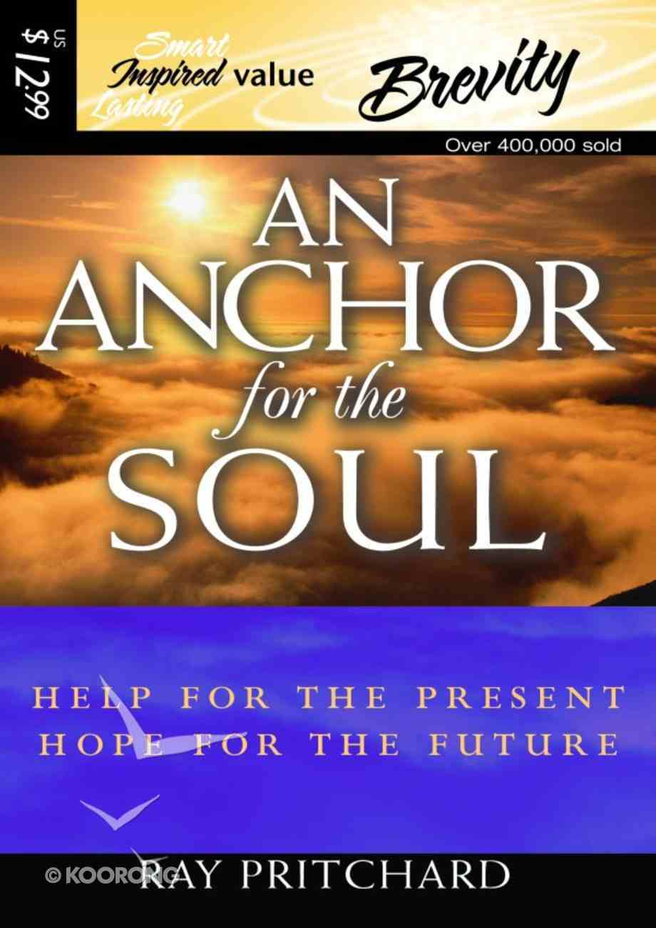 An Anchor For the Soul: Help For the Present, Hope For the Future (Abridged, 2 Cds) CD