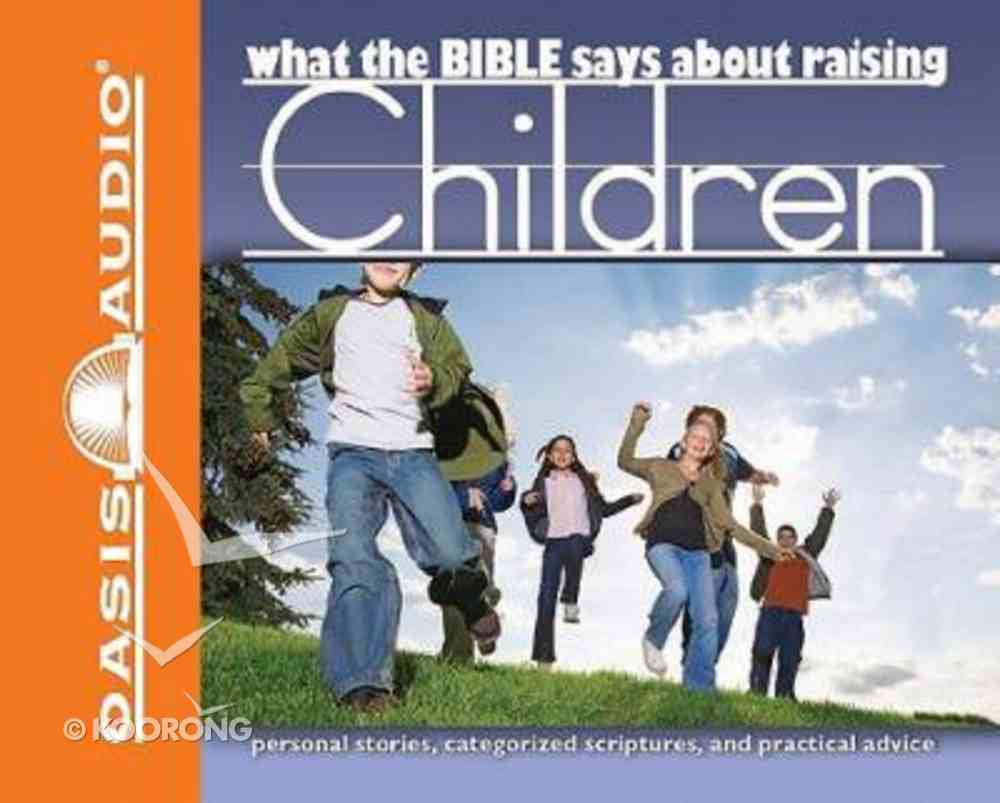 What the Bible Says About Raising Children (1 Cd) CD