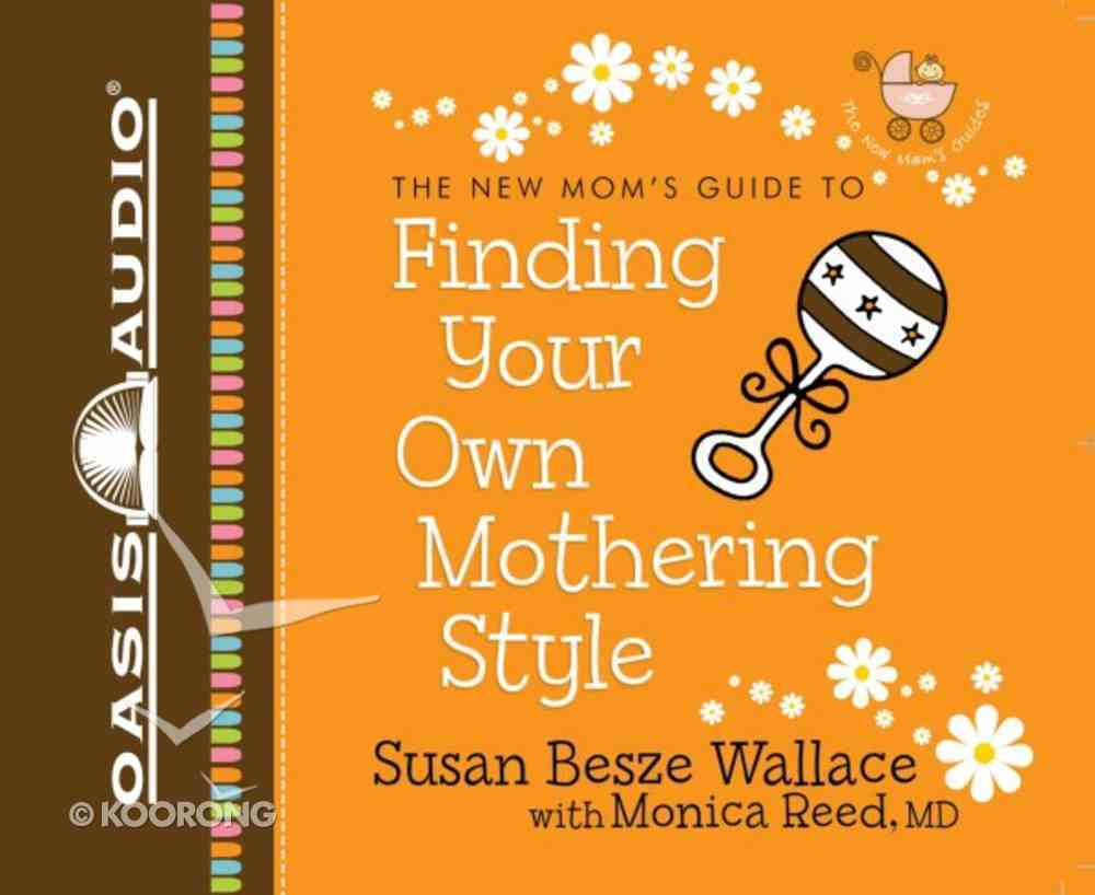 New Mom's Guide to Finding Your Own Mothering Style 2 CDS (Unabridged) CD