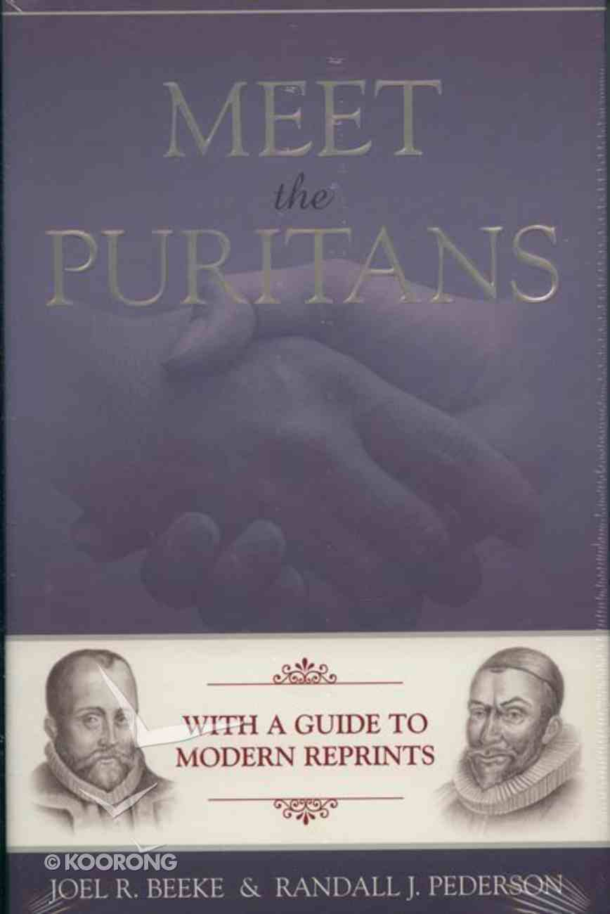 Meet the Puritans: With a Guide to Modern Reprints Hardback
