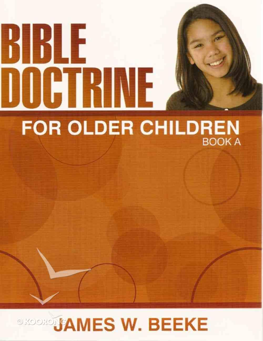 Bible Doctrine For Older Children (Ages 11+) (Book A, 1-10) Paperback