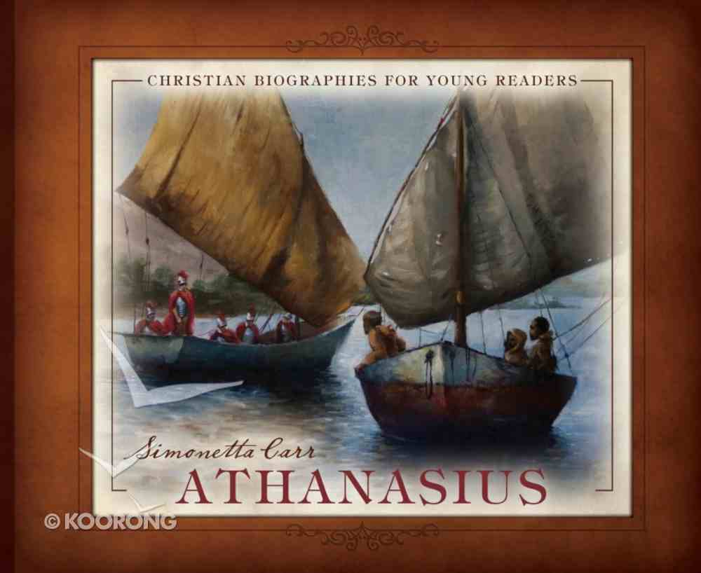 Athanasius (Christian Biographies For Young Readers Series) Hardback