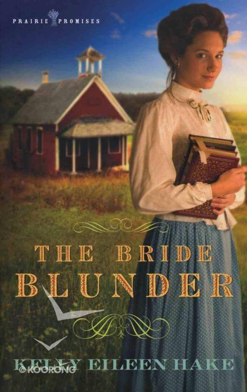 Bride Blunder (#03 in Prairie Promises Series) Paperback