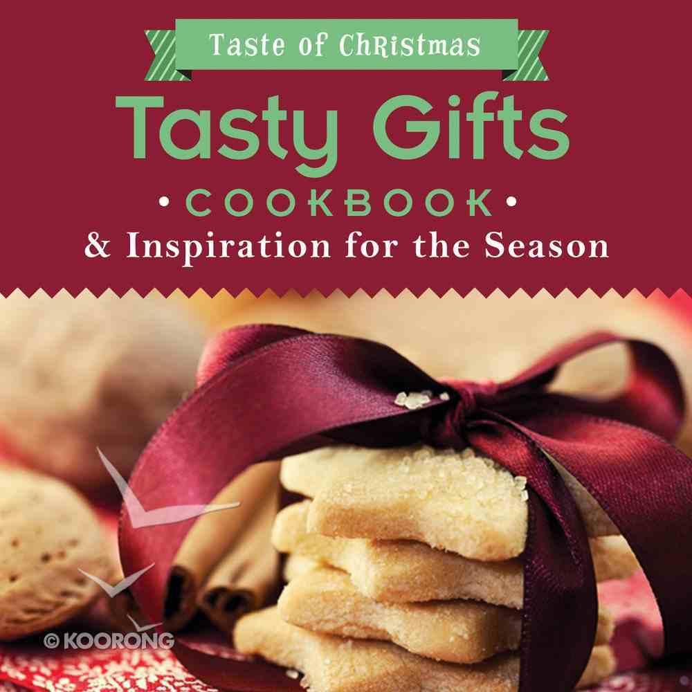 Taste of Christmas: Tasty Gifts Cookbook Paperback