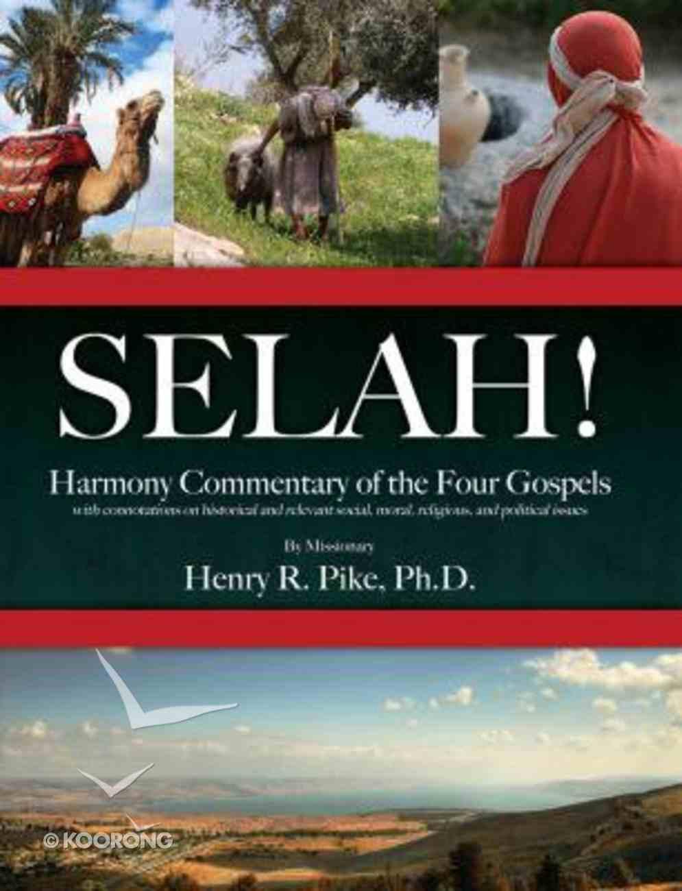 Selah! Harmony Commentary of the Four Gospels Paperback