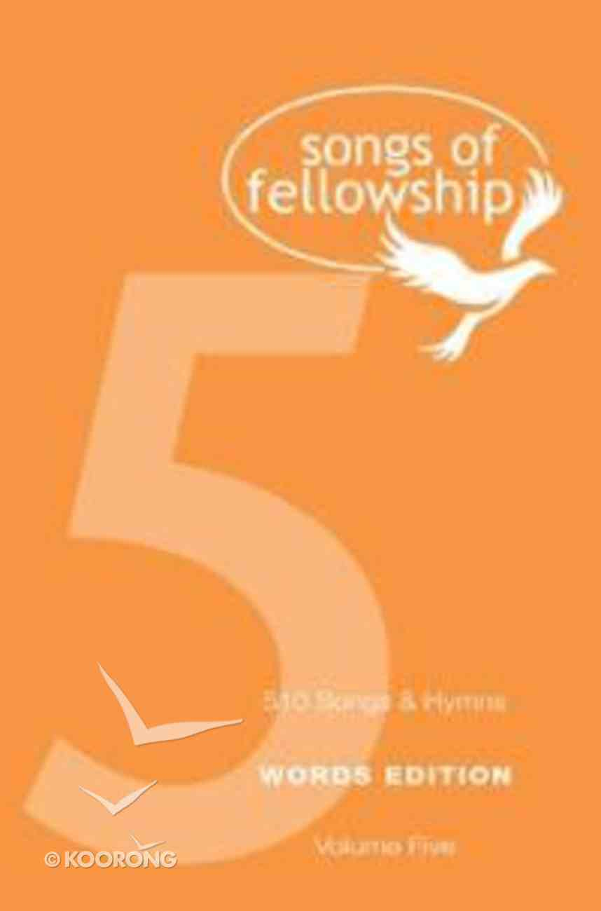 Songs of Fellowship #05 Words Edition Paperback
