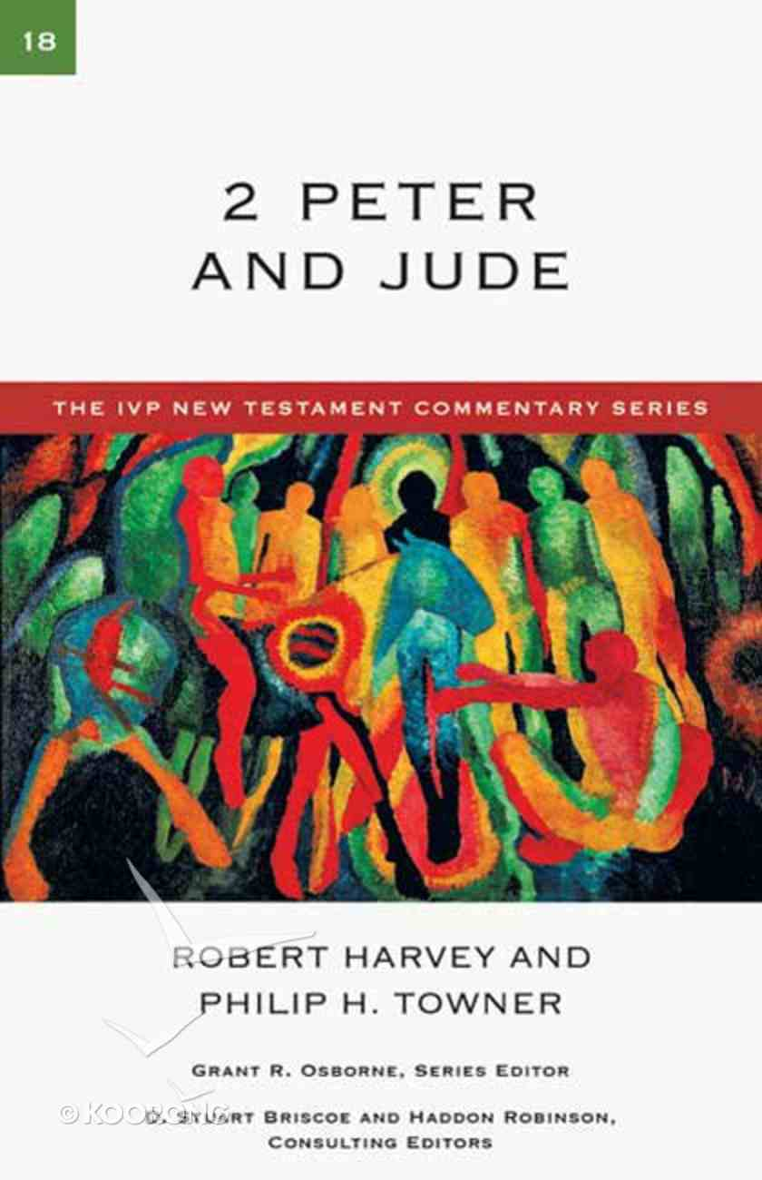 Ivp Ntc: 2 Peter & Jude (Ivp New Testament Commentary Series) Paperback