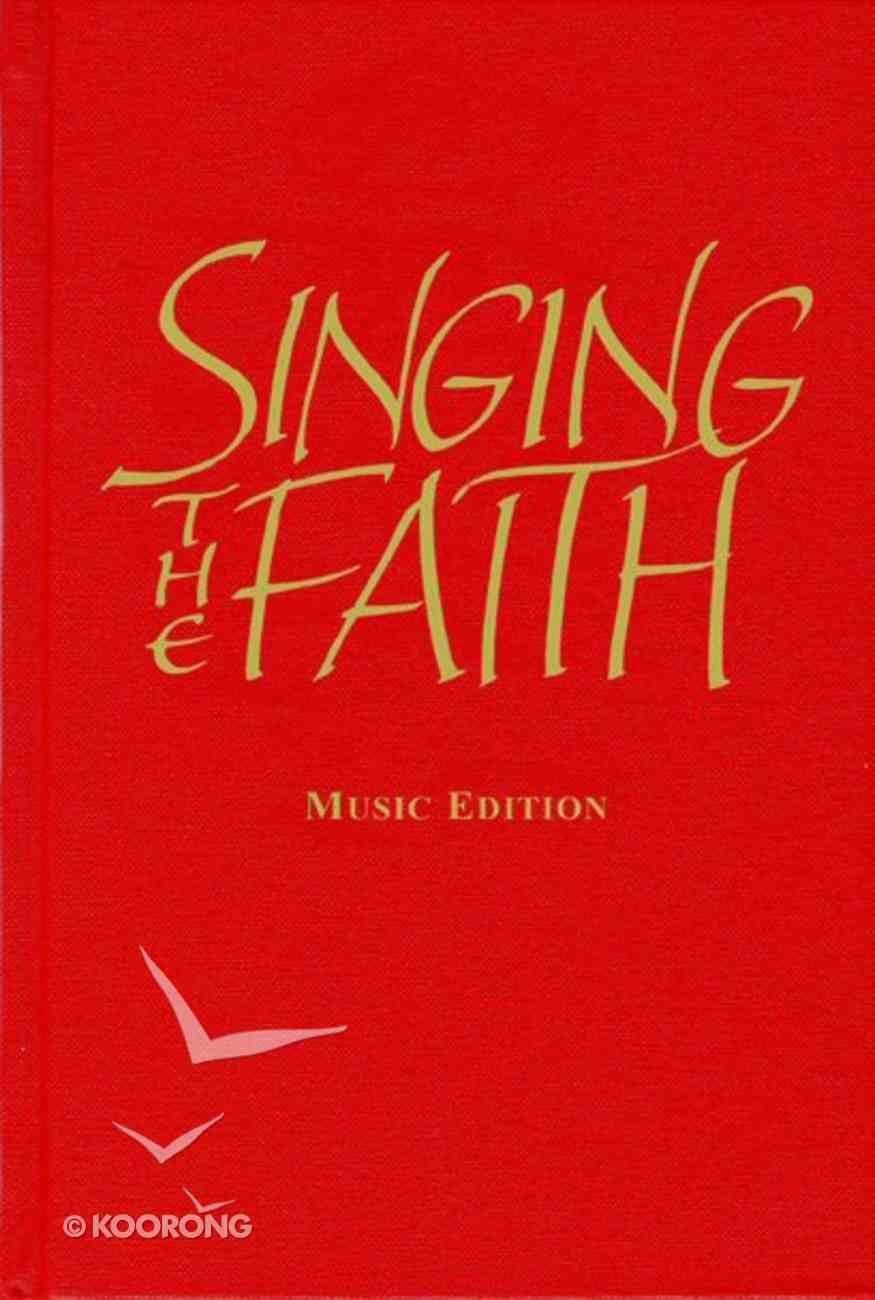Singing the Faith (Music Edition) Hardback