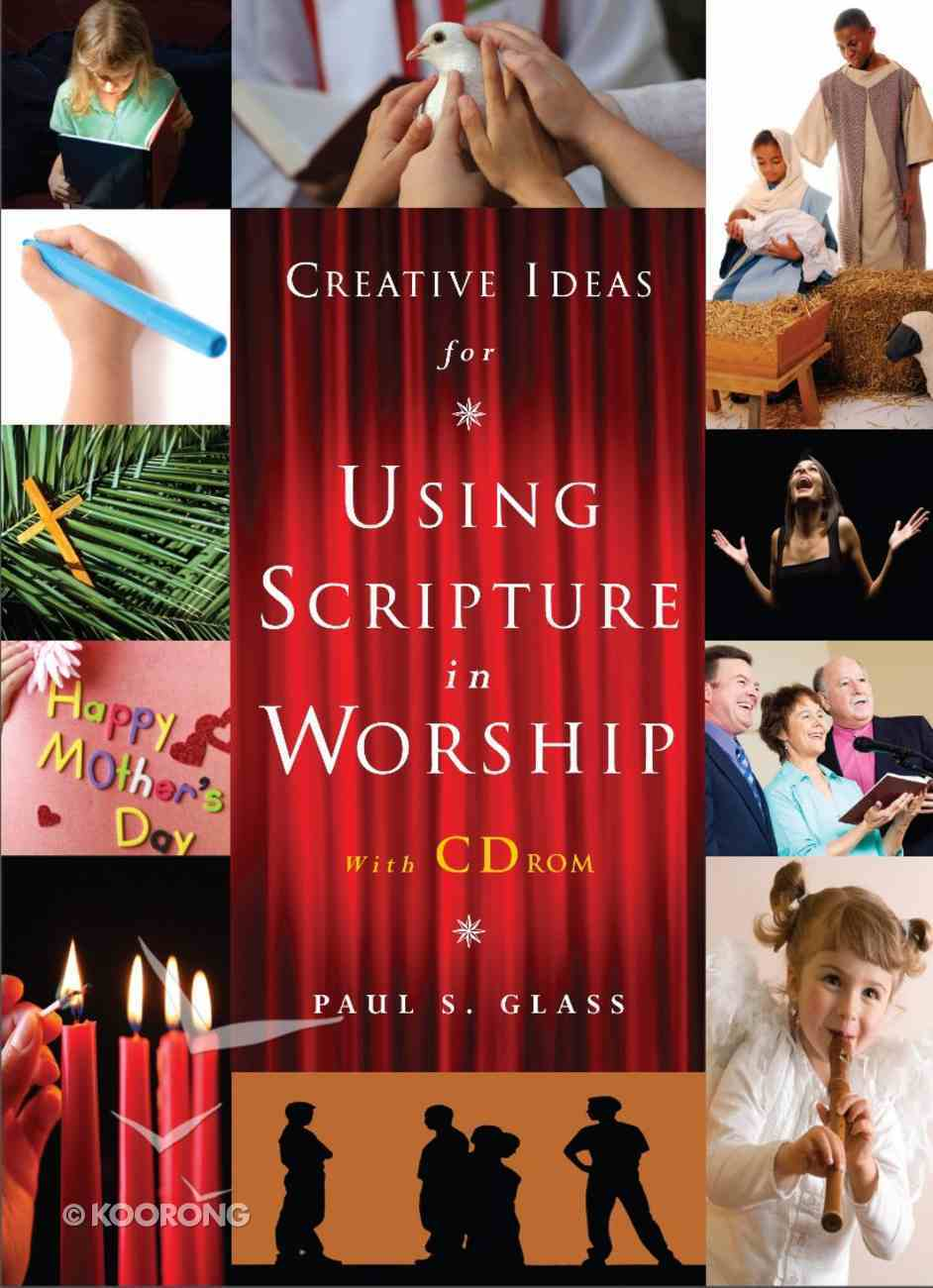 Creative Ideas For Using Scripture in Worship (With Cd-rom) Paperback