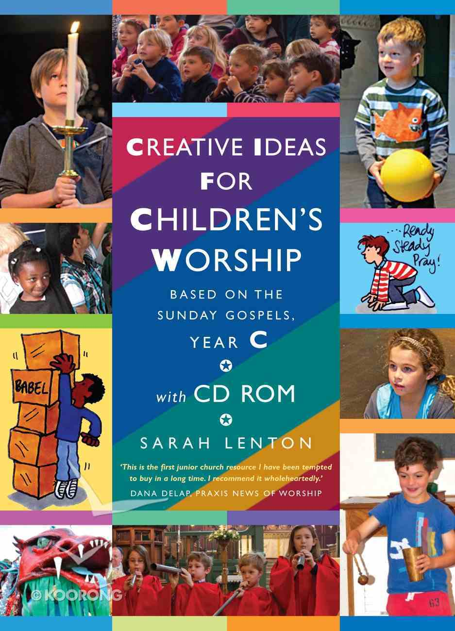 Creative Ideas For Children's Worship Year C (With Cd) Paperback