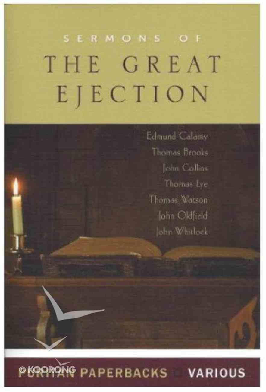 Sermons of the Great Ejection (Puritan Paperbacks Series) Paperback