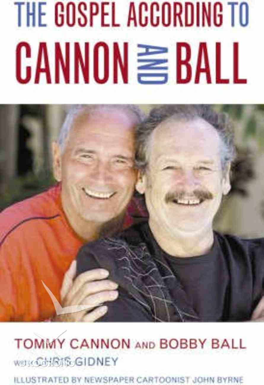 The Gospel According to Cannon and Ball (Gospel According To Series) Paperback