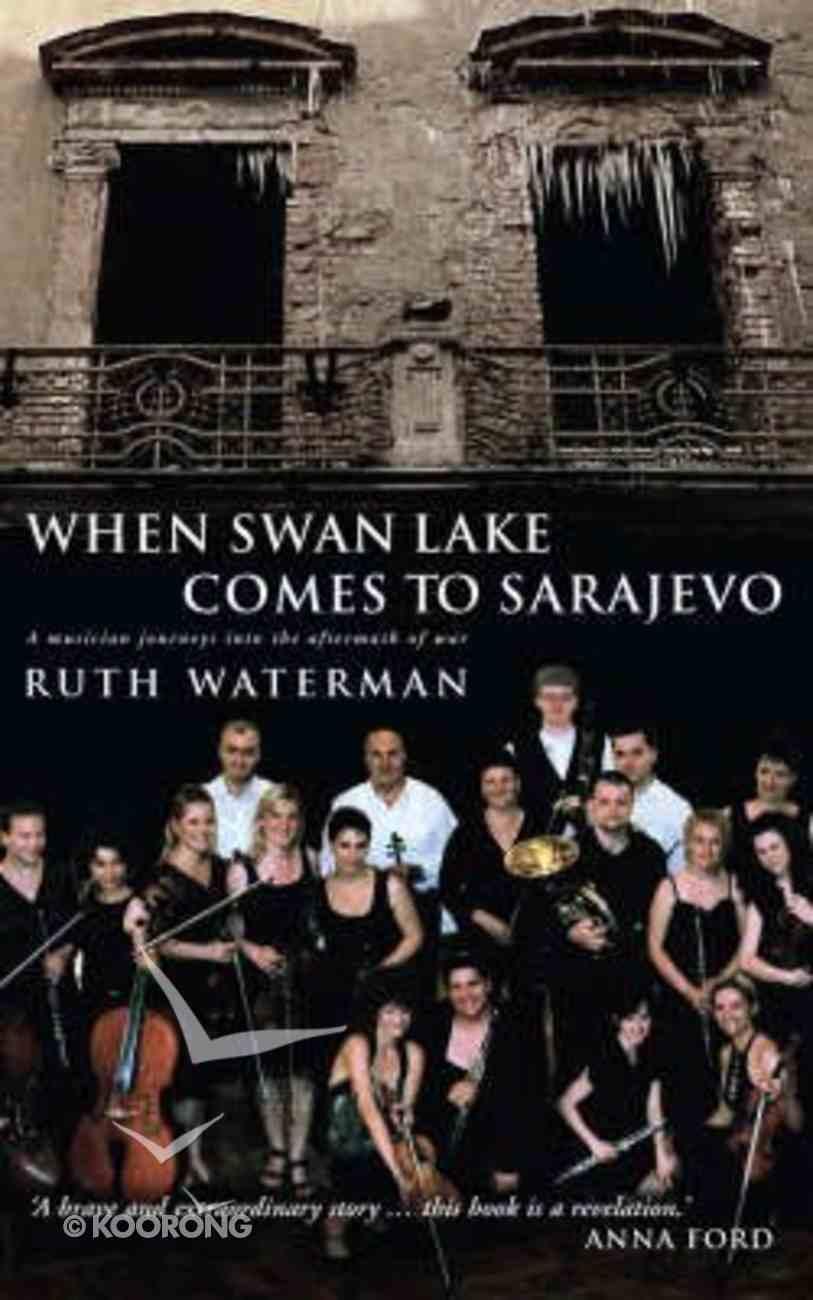 When Swan Lake Comes to Sarajevo Paperback