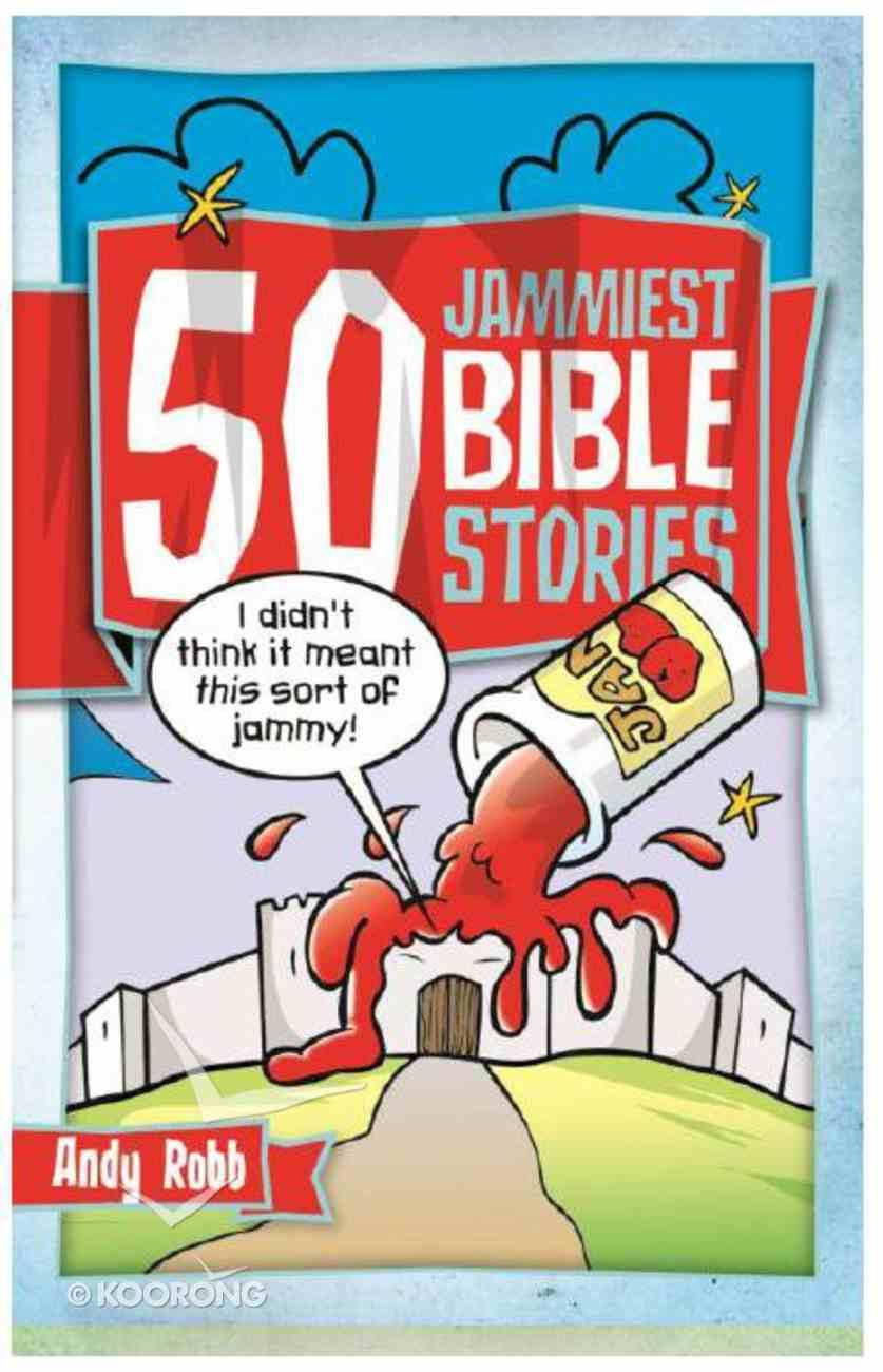 50 Jammiest Bible Stories Paperback